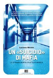 """Un """"suicidio"""" di mafia: La strana morte di Attilio Manca"""