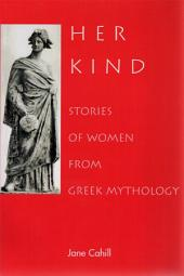 Her Kind: Stories of Women from Greek Mythology