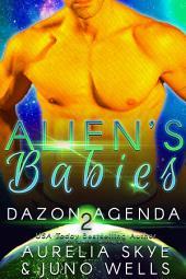 Alien's Babies (Dazon Agenda #2) [interracial SciFi romance]