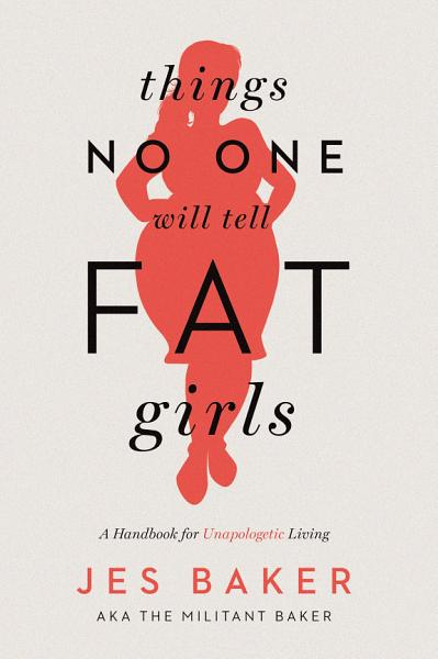 Download Things No One Will Tell Fat Girls Book