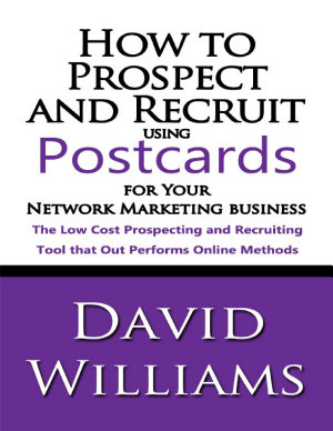 How to Prospect and Recruit Using Postcards for Your Network Marketing Business PDF
