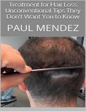 Treatment for Hair Loss: Unconventional Tips They Don't Want You to Know