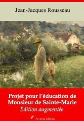 Projet pour l'éducation de monsieur de Sainte-Marie: Nouvelle édition augmentée