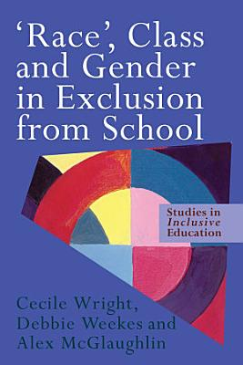 Race   Class and Gender in Exclusion From School