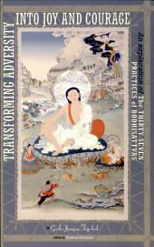 Transforming Adversity into Joy and Courage: An Explanation of the Thirty-Seven Practices of Bodhisattvas