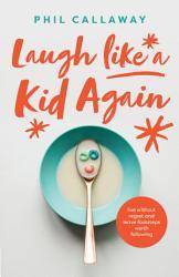 Laugh like a Kid Again