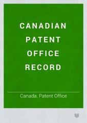 Canadian Patent Office Record: Volumes 5-6