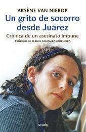 Un grito de socorro desde Juárez: Crónica de un asesinato impune