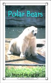 Polar Bears: Bears of Ice and Sea: A 15-Minute Book