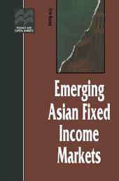 Emerging Asian Fixed Income Markets