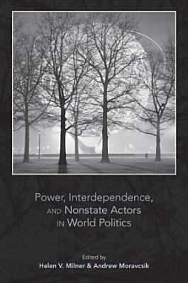 Power  Interdependence  and Nonstate Actors in World Politics PDF