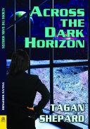 Across the Dark Horizon