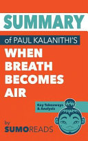 Summary of Paul Kalanithi s When Breath Becomes Air