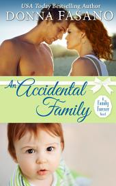 An Accidental Family (A Family Forever, Book 4)