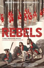 Rebels: A Well-Regulated Militia: Volume 1