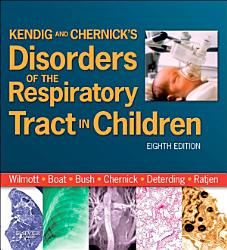 Kendig and Chernick s Disorders of the Respiratory Tract in Children E Book PDF