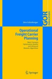 Operational Freight Carrier Planning: Basic Concepts, Optimization Models and Advanced Memetic Algorithms