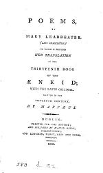 Poems, by M. Leadbeater. To which is prefixed her tr. of the thirteenth book of the Æneid, with the Lat. original by Maffæus