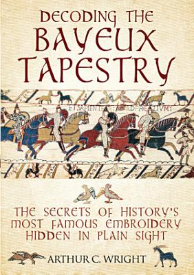 Decoding the Bayeux Tapestry PDF
