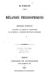 Mélanges philosophiques: recueil d'essais consacrés à la défense du spiritualisme...