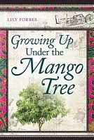Growing Up Under the Mango Tree PDF