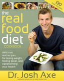 The Real Food Diet Cookbook Book