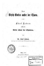 Das Gesetz Gottes außer der Thora: 5 Reden nebst 1 Rede über d. Cholera
