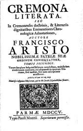 Cremona literata, seu in Cremonenses doctrinis et literariis dignitatibus eminentiores chronologicæ adnotationes
