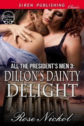 All the President's Men 3: Dillon's Dainty Delight