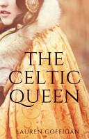 The Celtic Queen  A Novella of Cartimandua PDF