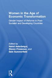 Women in the Age of Economic Transformation: Gender Impact of Reforms in Post-Socialist and Developing Countries