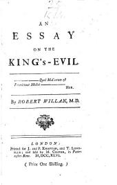 An Essay on the King's-evil: By Robert Willan, M.D.