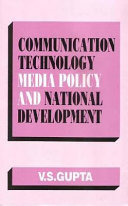 Communication Technology, Media Policy, and National Development