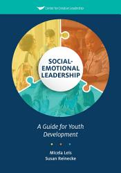 Social Emotional Leadership A Guide For Youth Development Book PDF