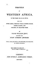 Travels in Western Africa: In the Years 1818, 19, 20, and 21, from the River Gambia Through Woolli, Bondoo, Galam, Kasson, Kaarta, and Foolidoo, to the River Niger