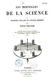 Les merveilles de la science ou description populaire des inventions modernes
