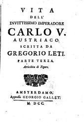 Vita dell' invittissimo imperadore Carlo V. Austriaco: Volume 3