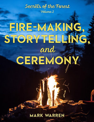 Fire Making  Storytelling  and Ceremony PDF