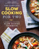 The Complete Slow Cooking for Two Book