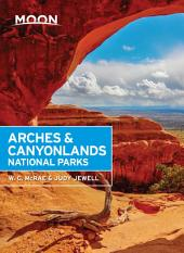 Moon Arches & Canyonlands National Parks: Edition 2