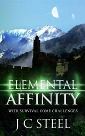 Elemental Affinity: With survival come challenges