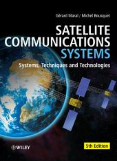 Satellite Communications Systems: Systems, Techniques and Technology, Edition 5