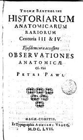 Historiarum anatomicarum rariorum, centuria III et IV