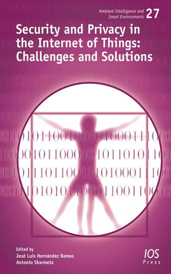 Security and Privacy in the Internet of Things  Challenges and Solutions PDF