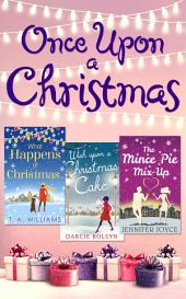 Once Upon A Christmas: Wish Upon a Christmas Cake / What Happens at Christmas... / The Mince Pie Mix-Up