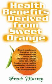 Health Benefits Derived from Sweet Orange: Diosmin Supplements from Citrus
