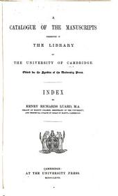A Catalogue of the Manuscripts Preserved in the Library of the University of Cambridge: Ed. for the Syndics of the University Press, Volume 1