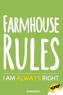 Farmhouse Rules I Am Always Right  Blank Lined Motivational Inspirational Quote Journal PDF