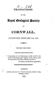 Transactions of the Royal Geological Society of Cornwall: Volume 1