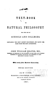 A text-book on natural philosophy for the use of schools and colleges: Containing the most recent discoveries and facts compiled from the best authorities